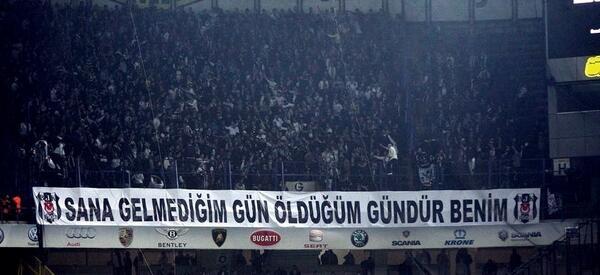 sana gelmediğim gün öldüğüm gündür benim Beşiktaş